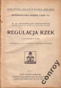 Matakiewicz - Regulacja rzek - wyd.1921