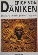 Dzień, w którym przybyli bogowie Erich von Daniken
