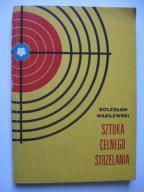 SZTUKA CELNEGO STRZELANIA Wasilewski