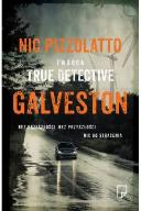GALVESTON Pizzolatto Nic