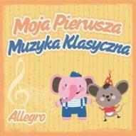 Moja pierwsza muzyka klasyczna - Allegro - OKAZJA