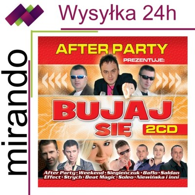AFTER PARTY PREZENTUJE - BUJAJ SIĘ - 2CD