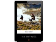 The Drift Fence. Zane Grey