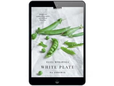 White. Plate. Na zdrowie Eliza Mórawska