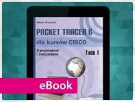 Packet Tracer 6 dla kursów CISCO - Tom I