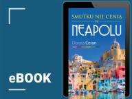 Smutku nie cenią w Neapolu. Dorota Ceran