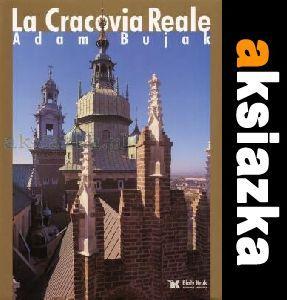Królewski Kraków - La Cracovia Reale