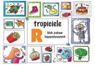 TRopiciele R. Blok zabaw logopedycznych
