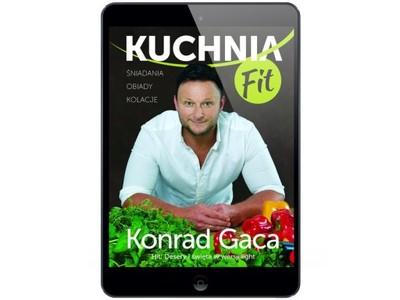 Kuchnia fit. Przepisy... Konrad Gaca