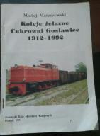 Koleje żelazne Cukrowni Gosławice 1912 - 1992