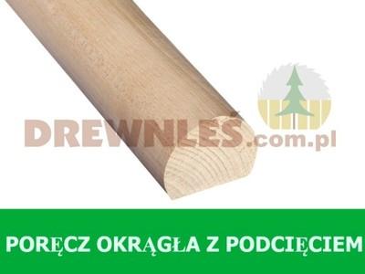 Poręcz drewniana OKRĄGŁA PODCIĘTA FI 53mm DĄB