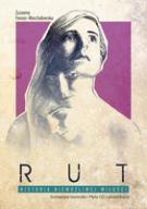 Rut Historia Niemożliwej Miłości Scenariusz Musica