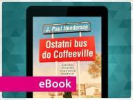Ostatni bus do Coffeeville. J. Paul Henderson