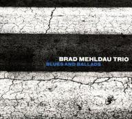 BRAD MEHLDAU TRIO Blues And Ballads PARKER Porter