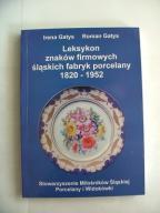 ŚLĄSKIE FABRYKI POLRCELANY 1820-1952. LEKSYKON