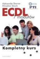 ECDL. 7 modułów. Kompletny kurs  - Aleksander B