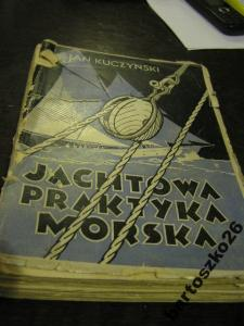 JACHTOWA PRAKTYKA MORSKA Kuczyński 1933 UNIKAT