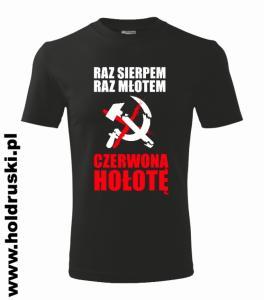Raz Sierpem Raz Młotem Czerwoną Hołotę Koszulka 4797536835 Oficjalne Archiwum Allegro
