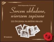 Sercem układane, wierszem zapisane 222 życzenia