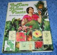 THE CARE OF HOUSE PLANTS ILLUSTRATED STEP BY STEP