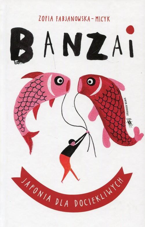 Banzai Japonia dla dociekliwych - HIT