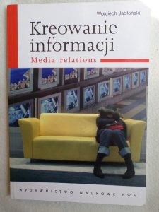 KREOWANIE INFORMACJI MEDIA RELATIONS JABŁOŃSKI