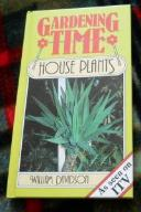 GARDENING TIME HOUSE PLANTS