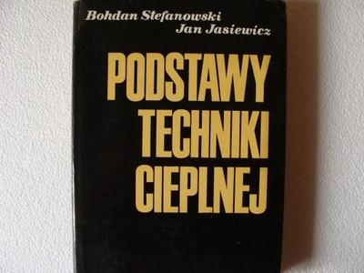 Podstawy Techniki Cieplnej - Stefanowski,Jasiewicz