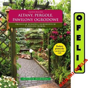 ALTANY, PERGOLE, PAWILONY OGRODOWE - Breschke