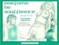 JOSEPH FARREL PARFUMS DE SOUFFRANCE