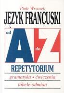 JĘZYK FRANCUSKI OD A DO Z REPETYTORIUM * WRZOSEK