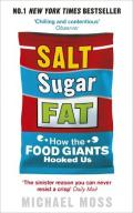 Michael Moss Salt, Sugar, Fat How the Food Giants