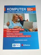 KOMPUTER 50+ praktyczny przewodnik po internecie