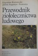 Przewodnik ziołolecznictwa ludowego Kuźniewski