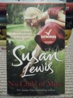 NO CHILD OF MINE - SUSAN LEWIS