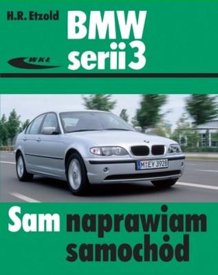Bmw 3 E46 1998 2006 Instrukcja Sam Naprawiam 6763037360