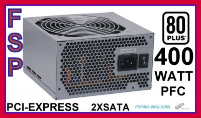 FORTRON 400WATT FSP400-60GLN PFC SATA PCI-EXPRESS