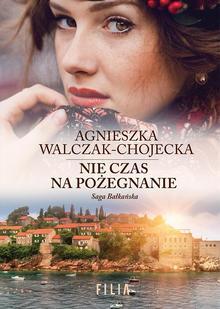 Saga bałkańska 3 Nie czas na pożegnanie Ebook