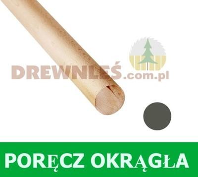 Poręcz, pochwyt drewniana OKRĄGŁA FI 48mm DĄB