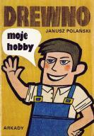 DREWNO moje hobby - Janusz Polański