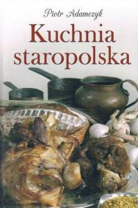 Kuchnia Staropolska Adamczyk Nowa Przepisy Spis