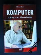 KOMPUTER ŁATWY START DLA SENIORÓW - GUNTER BORN
