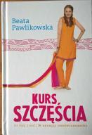 Beata Pawlikowska - Kurs szczęścia
