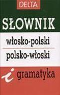 SŁOWNIK WŁOSKO-POLSKO-WŁOSKI I GRAMATYKA DELTA