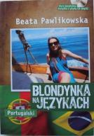 BLONDYNKA NA JĘZYKACH PORTUGALSKI Pawlikowska WAWA