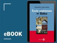 Życie codzienne w Baku. Dobrosława Wiktor-Mach