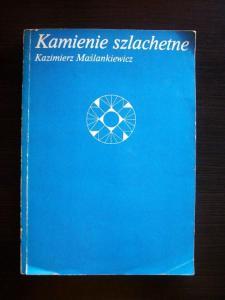 KAMIENIE SZLACHETNE  Kazimierz Maślankiewicz