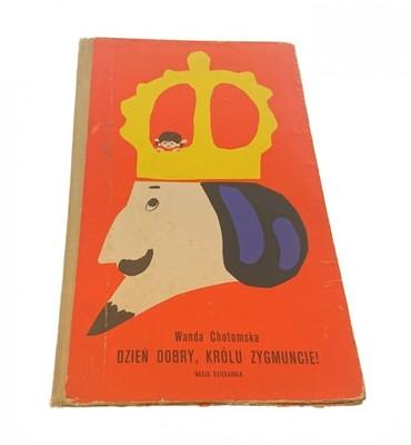 Dzień Dobry Królu Zygmuncie Chotomska 1980