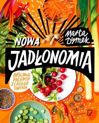Nowa Jadłonomia. Roślinne przepisy Marta Dymek