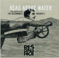 2CD THE RESONANCE ENSEMBLE Head Above Water, Feet